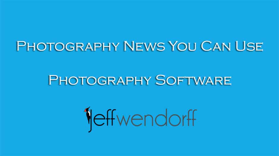 Photography News about photography software by Jeff Wendorff